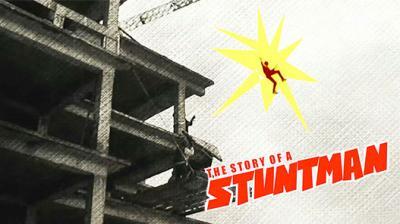 The Story Of A Stuntman Thumbnail