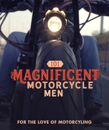 101 Magnificent Motorcycle Men